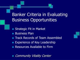 Banker Criteria in Evaluating Business Opportunities