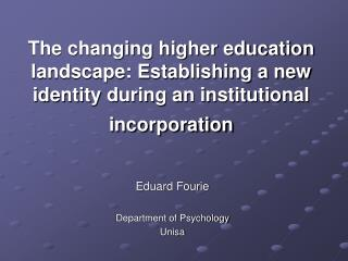 The changing higher education landscape: Establishing a new identity during an institutional incorporation