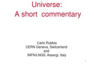 Visible and Invisible Universe:  A short  commentary