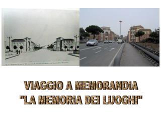 """VIAGGIO A MEMORANDIA """"LA MEMORIA DEI LUOGHI"""""""