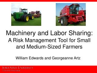 Machinery and Labor Sharing: A Risk Management Tool for Small and Medium-Sized Farmers