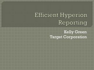 Efficient Hyperion Reporting