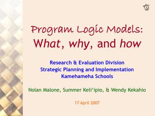 Program Logic Models: W hat ,  why , and  how