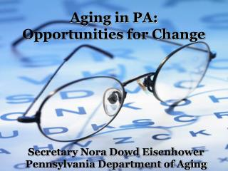 Aging in PA: Opportunities for Change