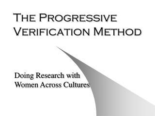 The Progressive Verification Method