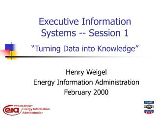 """Executive Information Systems -- Session 1 """"Turning Data into Knowledge"""""""
