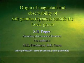 Origin of magnetars and observability of  soft gamma repeaters outside the Local group