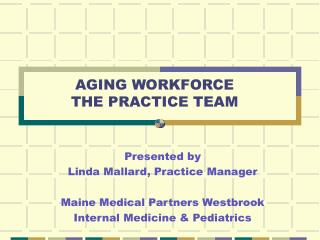 AGING WORKFORCE THE PRACTICE TEAM