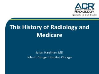 This History of Radiology and Medicare