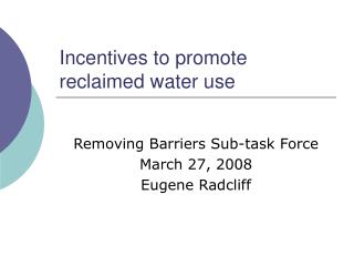 Incentives to promote reclaimed water use