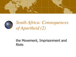 South Africa: Consequences of Apartheid (2)