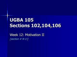 UGBA 105 Sections 102,104,106