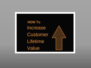 How To Increase Customer Lifetime Value