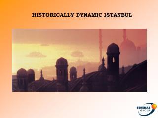 HISTORICALLY DYNAMIC ISTANBUL