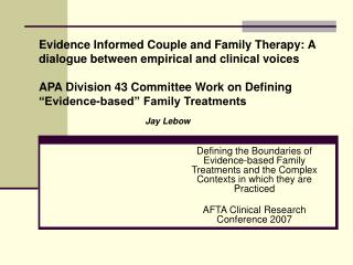 Defining the Boundaries of Evidence-based Family Treatments and the Complex Contexts in which they are Practiced AFTA Cl