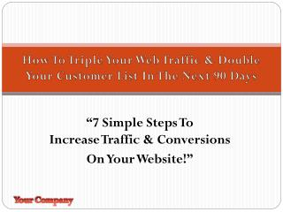 """7 Simple Steps To Increase Traffic & Conversions On Your Website!"""