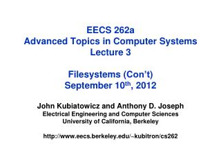 EECS 262a  Advanced Topics in Computer Systems Lecture 3 Filesystems  ( Con't ) September 10 th , 2012