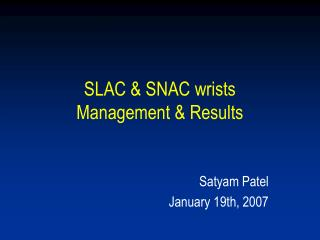 SLAC & SNAC wrists Management & Results