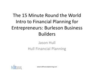 The 15 Minute Round the World Intro to Financial Planning for Entrepreneurs: Burleson Business Builders