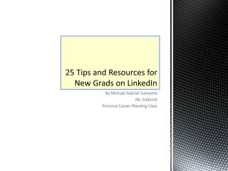 25 Tips and Resources for New Grads on LinkedIn