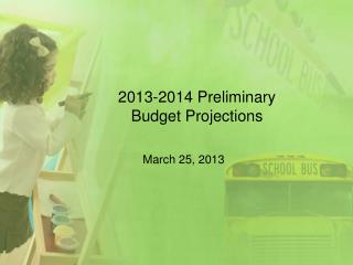 2013-2014 Preliminary Budget Projections