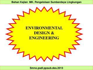 ENVIRONMENTAL DESIGN & ENGINEERING
