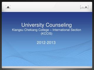 University Counseling  Kiangsu Chekiang College – International Section (KCCIS)