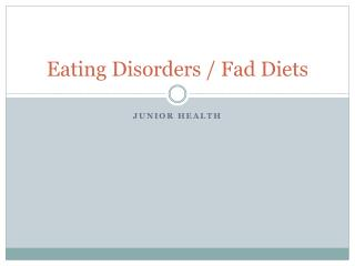 Eating Disorders / Fad Diets