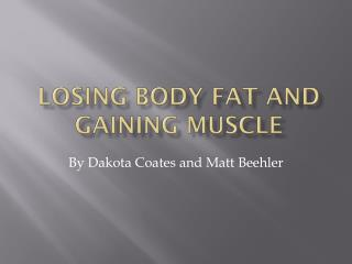 Losing Body Fat And Gaining muscle