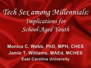 Tech Sex  a mong Millennials: Implications for  School-Aged Youth