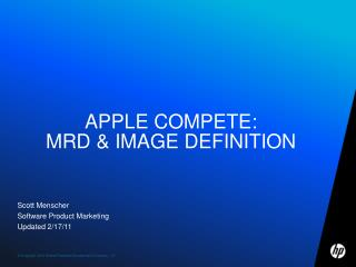 Apple compete: MRD & image definition