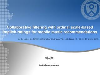 Collaborative filtering with ordinal scale-based implicit ratings for mobile music recommendations