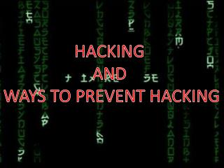 HACKING  AND  WAYS TO PREVENT HACKING