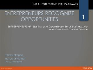 ENTREPRENEURS RECOGNIZE OPPORTUNITIES
