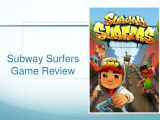 Subway Surfers  Game  R eview