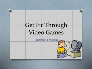 Get Fit Through Video Games