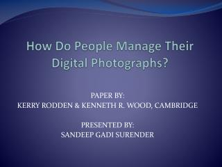 How Do People Manage Their Digital Photographs?