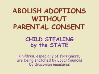 ABOLISH  ADOPTIONS  without  parental consent
