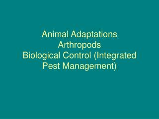 Animal Adaptations Arthropods Biological Control (Integrated Pest Management)