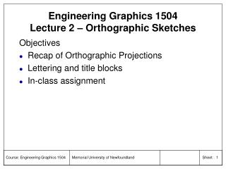 Engineering Graphics 1504 Lecture 2 – Orthographic Sketches