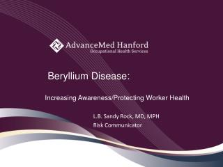Beryllium Disease: Increasing Awareness/Protecting Worker Health
