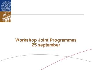 Workshop Joint Programmes 25 september