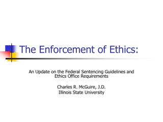 The Enforcement of Ethics: