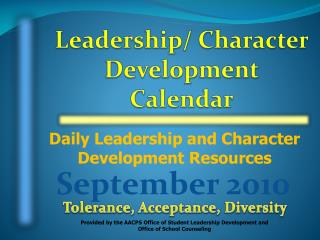 Daily Leadership and Character Development Resources Provided by the AACPS Office of Student Leadership Development and