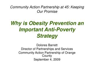 Community Action Partnership at 45: Keeping Our Promise Why is Obesity Prevention an Important Anti-Poverty Strategy
