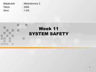 Week 11 SYSTEM SAFETY