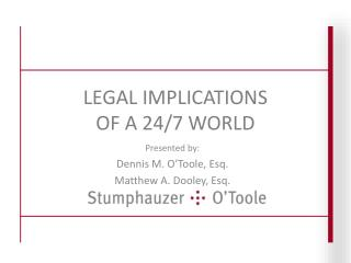LEGAL IMPLICATIONS OF A 24/7 WORLD