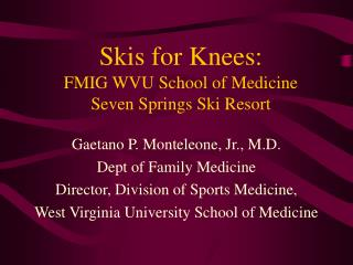 Skis for Knees:  FMIG WVU School of Medicine Seven Springs Ski Resort