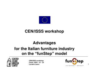 "CEN/ISSS workshop Advantages  for the Italian furniture industry on the ""funStep"" model"