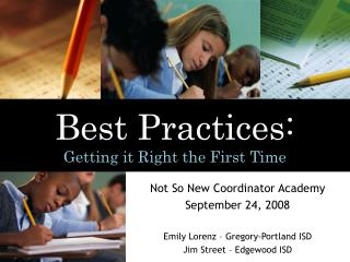 Best Practices:   Getting it Right the First Time